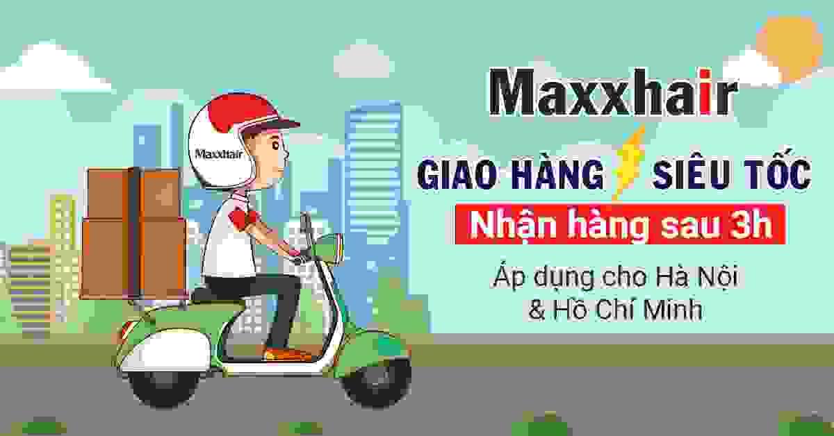 Maxxhair giao hàng siêu tốc trong 3 giờ 1